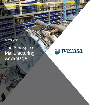 Fast Facts: The Aerospace Manufacturing Advantage